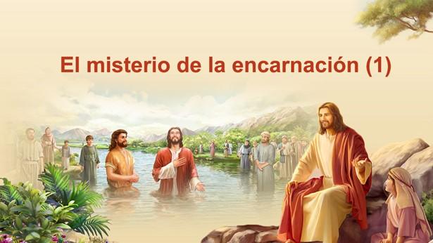 El misterio de la encarnación (1)