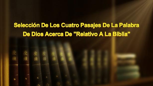 """Selección de los cuatro pasajes de la palabra de Dios acerca de """"Relativo a la Biblia"""""""