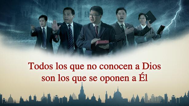 Todos los que no conocen a Dios son los que se oponen a Él