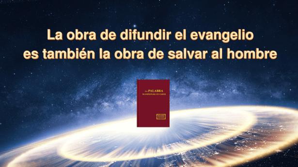 La obra de difundir el evangelio es también la obra de salvar al hombre