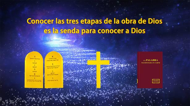 ¿Por qué se dice que conocer las tres etapas de la obra de Dios es la senda para conocer a Dios?