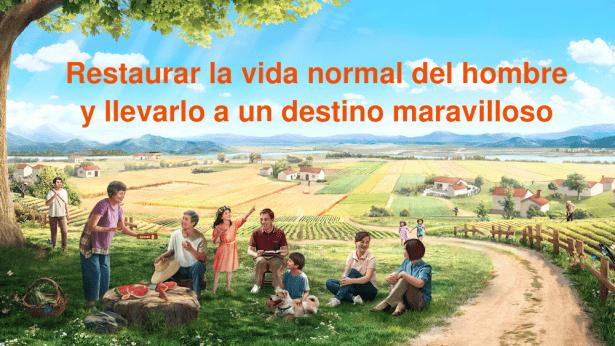 Restaurar la vida normal del hombre y llevarlo a un destino maravilloso